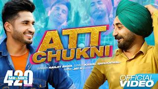 Att Chukni Lyrics | Jassie Gill , Ranjit Bawa || Mr & Mrs 420 Returns || New Songs 2018 || Lokdhun Punjabi