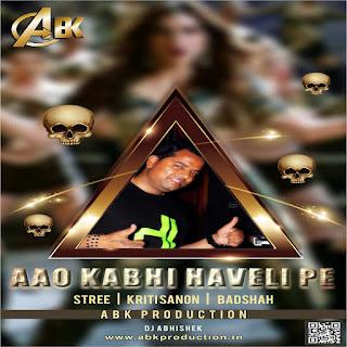 Aao Kabhi Haveli Pe ( Remix ) ABK Production