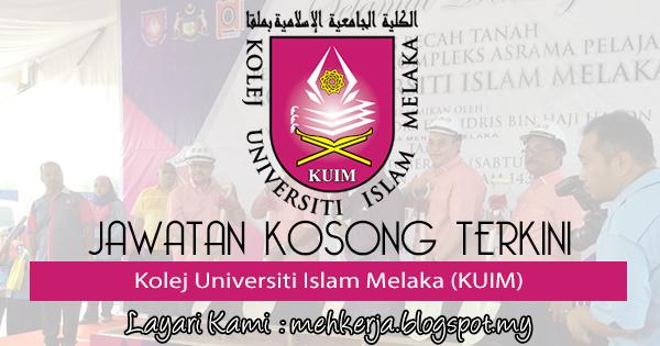 Jawatan Kosong Terkini 2017 di Kolej Universiti Islam Melaka (KUIM)