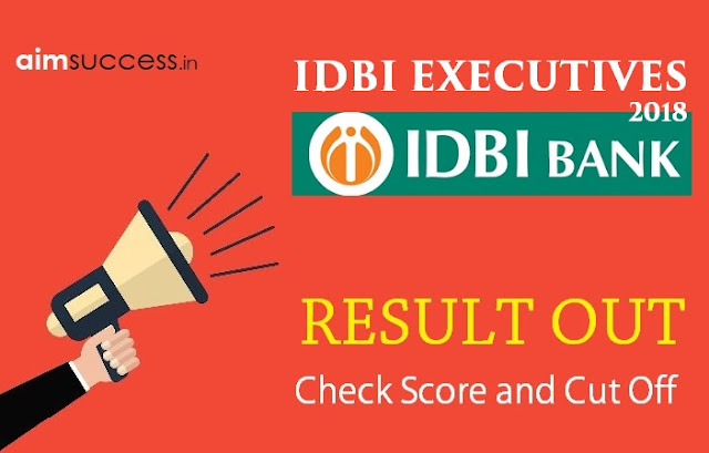 IDBI Executives Result 2018 Out: Check Here