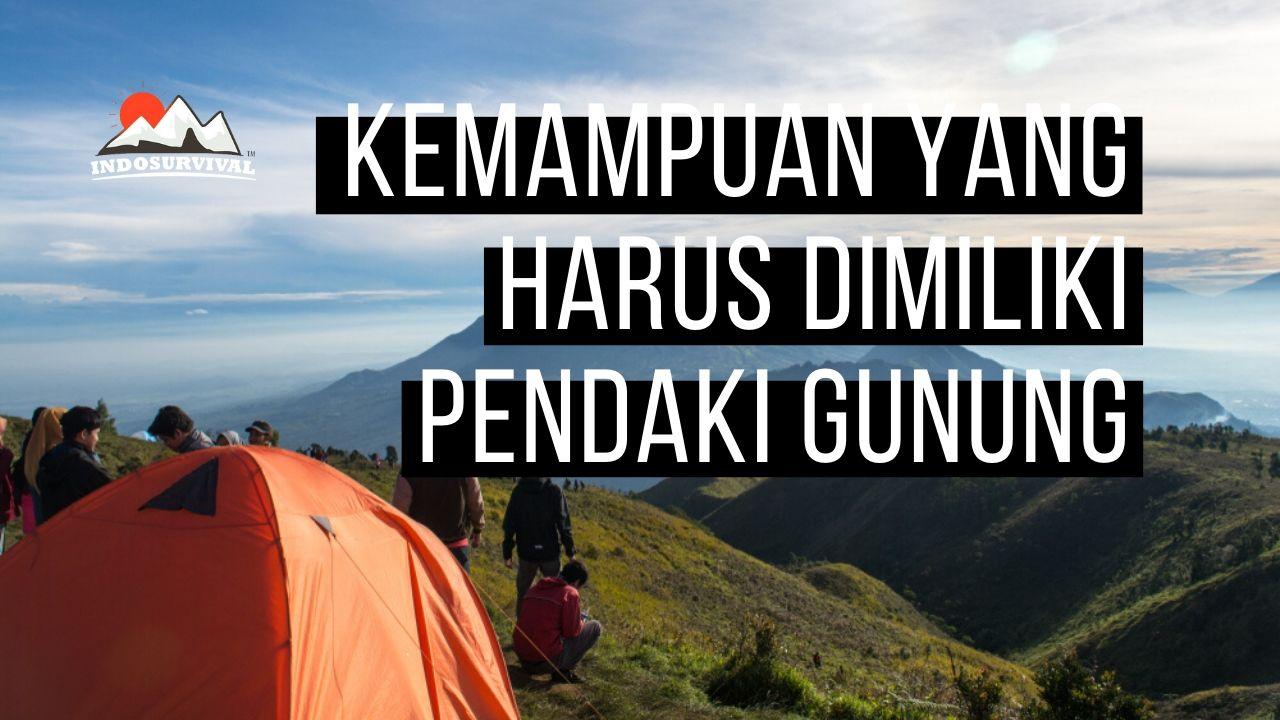 Kemampuan Dasar yang Harus Dimiliki Para Pendaki Gunung