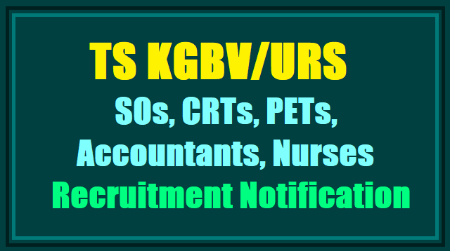 ts urs kgbvs staff recruitment 2018,kgbvs urs special officers(sos),pgcrts,crts,pets,accountants,nurses recruitment 2018,application form,last date to apply,selection list results