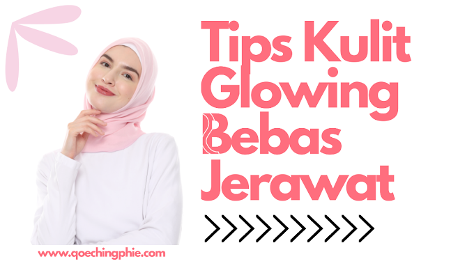 Tips Mendapatkan Kulit Glowing Bebas Jerawat ala Vmale Skincare