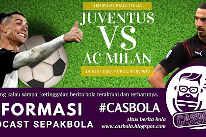 Juventus vs AC Milan Di Semifinal Piala Italia 2020