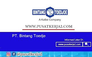 Lowongan Kerja PT Bintang Toedjoe November 2020