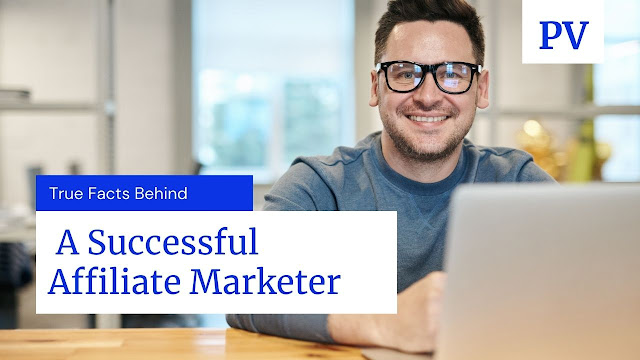 True Facts Behind a Successful Affiliate Marketer