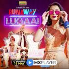 Runway Lugaai webseries  & More