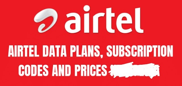 Airtel Data Plans, Subscription Codes And Prices