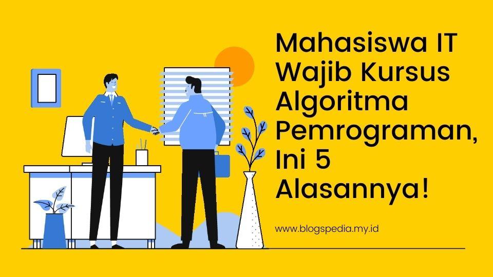 alasan mahasiswa IT kursus algoritma pemrograman