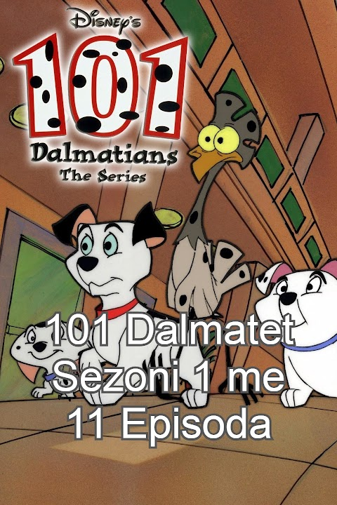 Seriali-101 Dalmatet Sezoni 1 me 11 Episoda Dubluar ne shqip