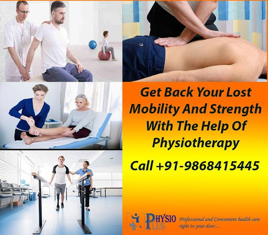 Get Back Your Lost Mobility And Strength With The Help Of Physiotherapy