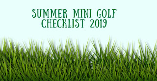 The Summer Mini Golf Checklist 2019