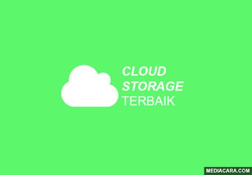 Cloud storage gratis terbaik dengan limit paling besar