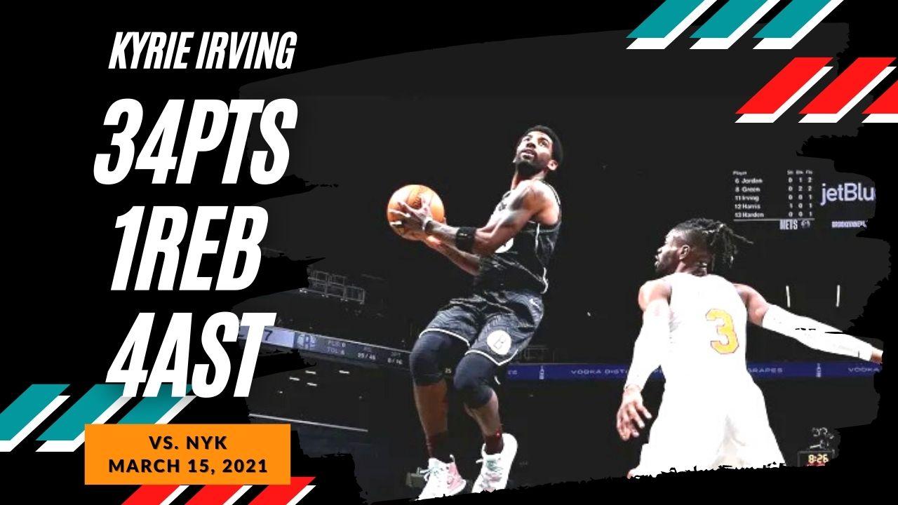 Kyrie Irving 34pts vs NYK   March 15, 2021   2020-21 NBA Season