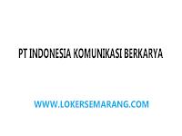 Loker Semarang April 2021 di PT Indonesia Komunikasi Berkarya