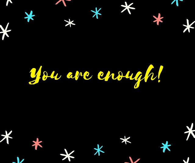 PIC: You are enough