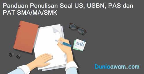 Panduan Penulisan Soal US, USBN, PAS dan PAT SMA/MA/SMK