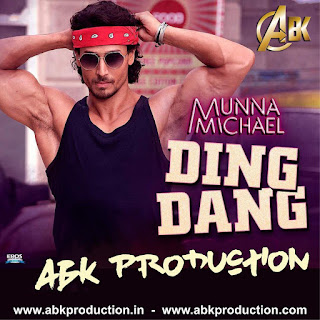 2017-Munna-Michael-Ding-Dang-ABK-Production-Mix