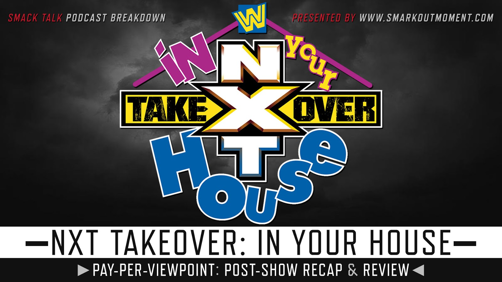 WWE NXT TakeOver: In Your House 2020 Recap and Review Podcast