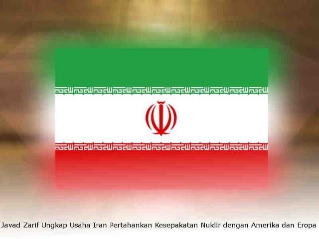 Javad Zarif Ungkap Usaha Iran Pertahankan Kesepakatan Nuklir dengan Amerika dan Eropa
