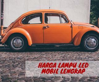 Pilihan Harga Lampu LED Mobil Lengkap Terbaru untuk Anda