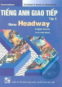 Tiếng Anh Giao Tiếp Tập 3 - New Headway - John And Liz Soars
