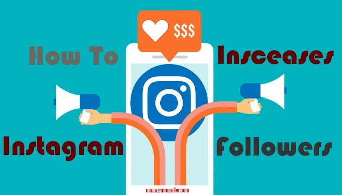 What is the best way to increase followers on Instagram?