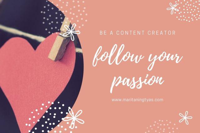 ikuti passion saat jadi content creator