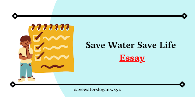 Save Water Save Life Essay | 2000+ Words Save Water Essay