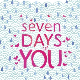 SEVEN DAYS OF YOU - by Cecilia Vinesse