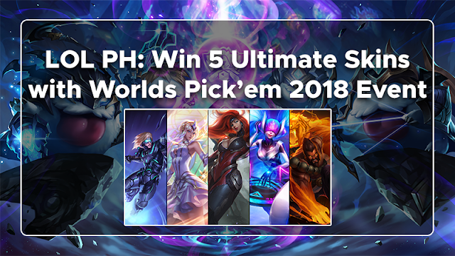 This event will test your guessing skills on what teams will win on Worlds  Games : LOL PH: Win 5 Ultimate Skins with Worlds Pick'em 2018 Event