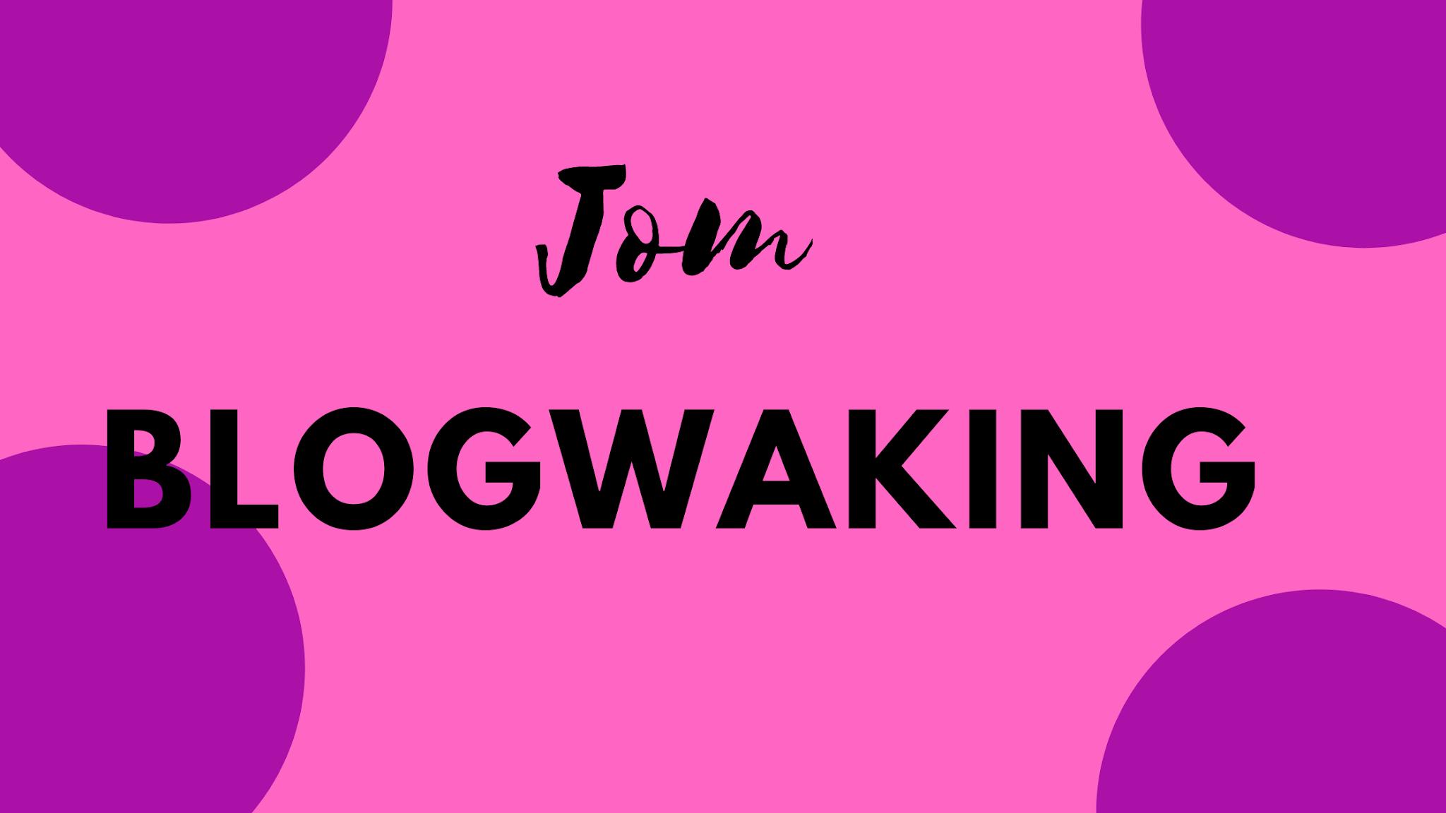 Blogwaking