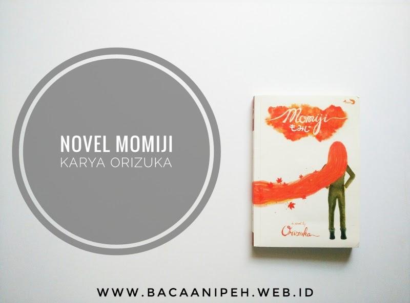 5 Hal Ini Akan Kamu Dapatkan Dari Novel Momiji Karya Orizuka