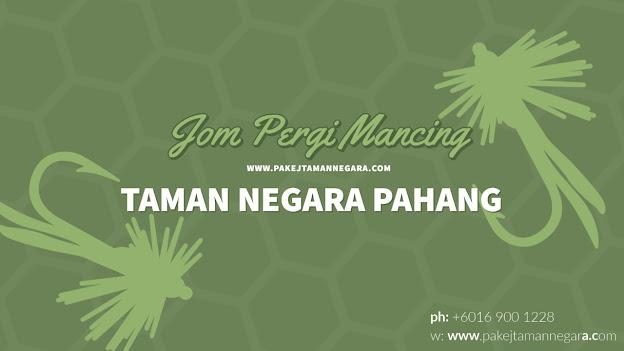Pakej Pancing Ikan Sungai Tahan Taman Negara Pahang