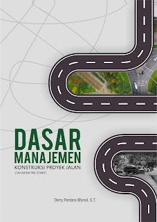 Buku Dasar Manajemen Konstruksi Proyek Jalan (Tahapan Pre-Start)