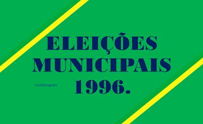 A imagem nas cores do Brasil diz: Eleições Municipais 1996.