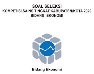 Soal dan Pembahasan KSN Ekonomi tingkat Kabupaten/Kotatahun 2020 (KSK)