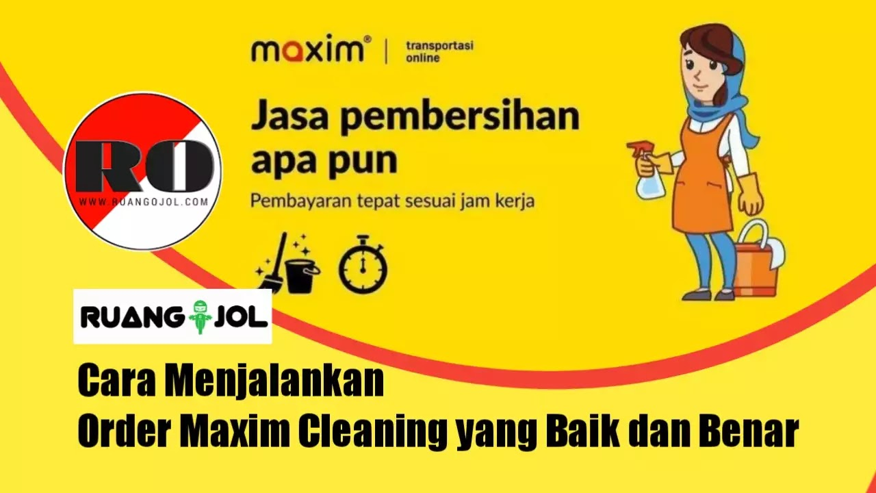 Cara Menjalankan Order Maxim Cleaning yang Baik dan Benar 2021