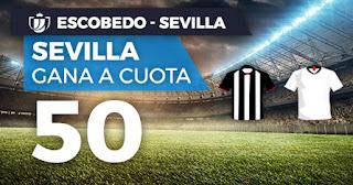 Paston Megacuota Copa del Rey Escobedo vs Sevilla 12 enero 2020
