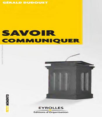 Savoir Communiquer de Gérald Dudouet en PDF