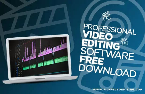 Professional Video Editing Software Free Download