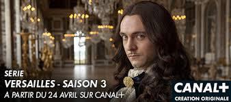 Comment regarder Versailles saison 3 sur Canal + depuis l'étranger?