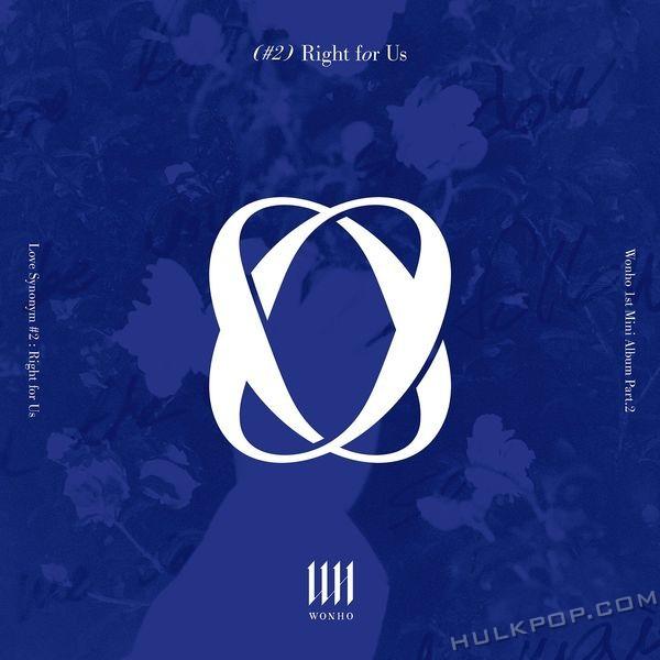 WONHO – 1ST MINI ALBUM PART. 2 [Love Synonym #2 : Right for Us]