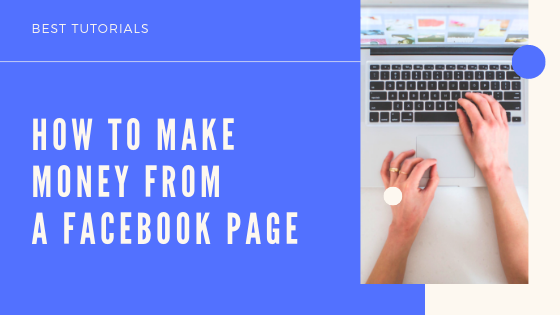How To Make Money From Facebook Page<br/>
