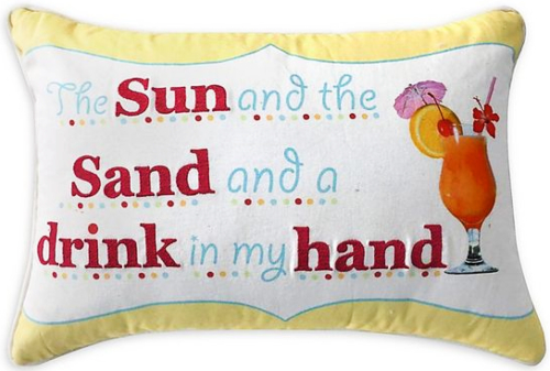 Sun Sand Drink in Hand Quote Pillow