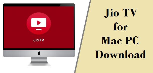 Jio TV for Mac - How to watch Jio Tv On Mac PC?