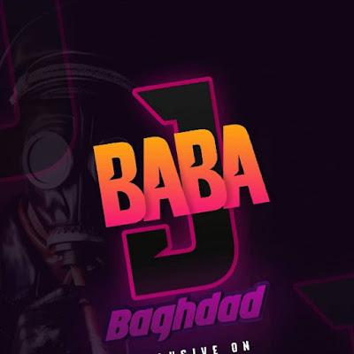 Baghdad – Baba J