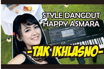 Tak Ikhlasno - Happy Asmara, Style Yamaha Gratis Download Update