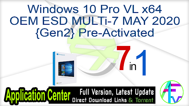 Windows 10 Pro VL x64 OEM ESD MULTi-7 MAY 2020 {Gen2} Pre-Activated
