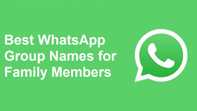 70+ Best WhatsApp Group Names for Family Members